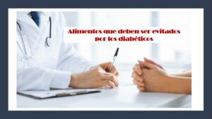 Entre los alimentos que deben ser evitados por los diabéticos están