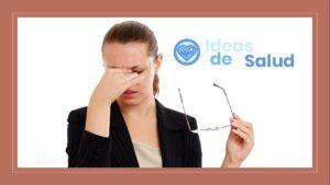 ¿Qué puede causar fatiga ocular?