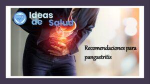 Recomendaciones para los que tienen pangastritis